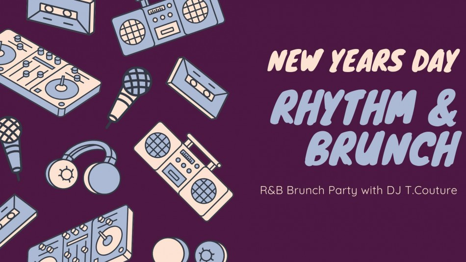 New Year's Day Rhythm & Brunch R&B Party with DJ T. Couture