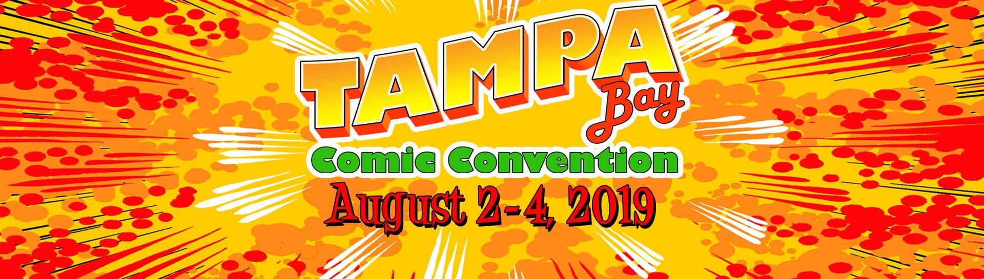 Tampa Bay Comic Con - August 2-4, 2019, Tampa FL - Aug 2