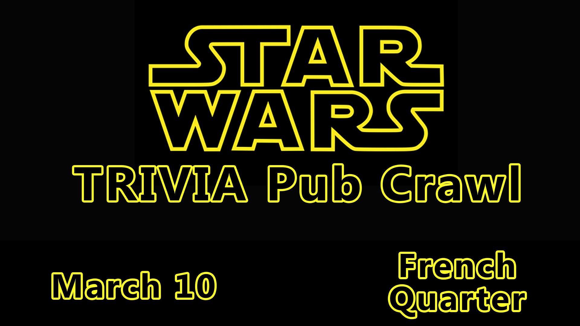 Star Wars Trivia Pub Crawl, New Orleans LA - Mar 10, 2019 - 8:00 PM
