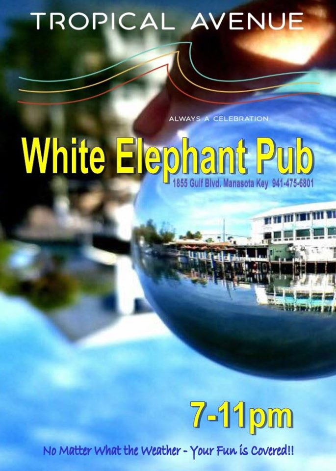 Sat July 6, Tropical Ave at White Elephant Pub 7-11p ...