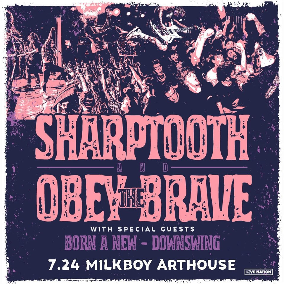 Sharptooth & Obey The Brave at MilkBoy ArtHouse, Southern & Western