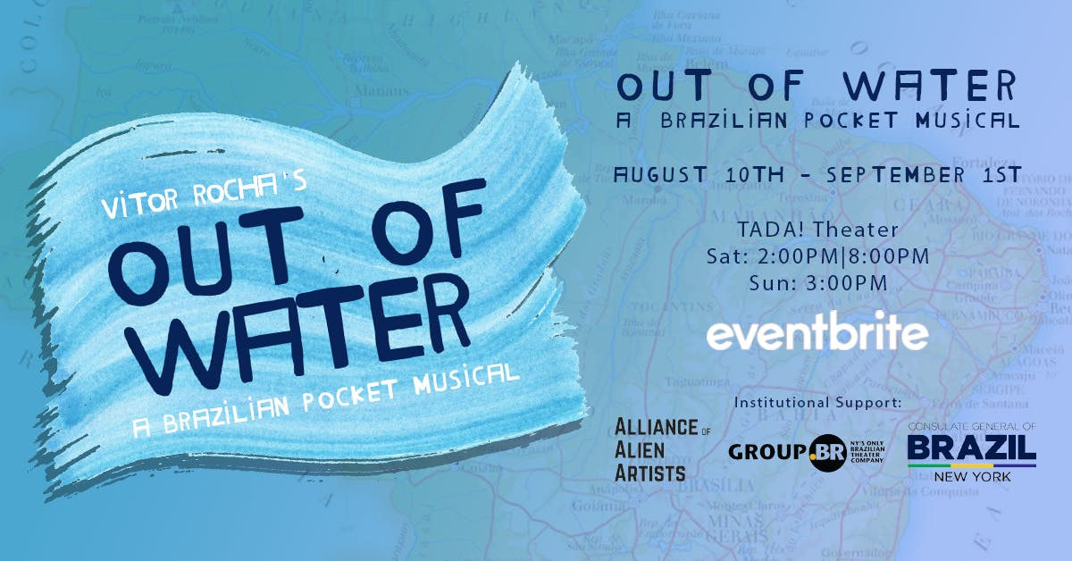 Out Of Water - A Brazilian Pocket Musical, New York City NY - Aug 10