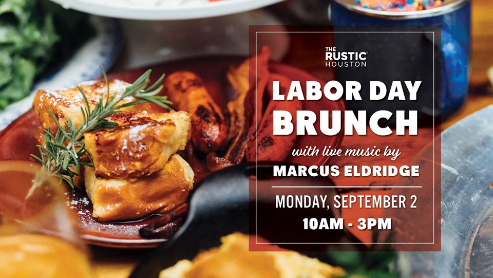 Labor Day Brunch | The Rustic, Houston TX - Sep 2, 2019 - 10