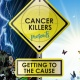 Cancer Killers presents Getting to the Cause