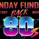 Sunday Funday Back to the 80's @ Bradley's on 7th!