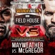 Field House | Mayweather vs McGregor | Aug 26