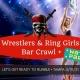 Wrestlers & Ring Girls Bar Crawl & Watch Party