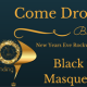 New Year's Eve Black Tie Masquerade Ball