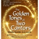 The Golden Tones of Two Cantors