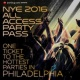 NYE @ PHILADELPHIA ALL ACCESS NYE PARTY PASS