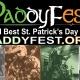 St. Paddy's Day PaddyFest At Irish 31!