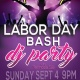 LABOR DAY Weekend BASH!