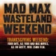 Mad Max Wasteland Weekend