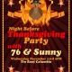 Night Before Thanksgiving party with 76 & Sunny