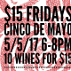 $15 Fridays: Cinco de Mayo Edition!