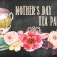 Annual Mother's Day Tea Party