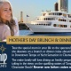 Mother's Day Brunch & Dinner Cruises