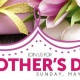 Join Us For Our Mother's Day Champagne Buffet!