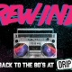 Rewind: Back to the 80's | DRIP