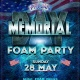 Memorial Day Foam Party