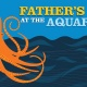 Father's Day at the Aquarium