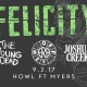 Felicity, w/ Offset Era, Young Dead, Joshua Creek @HOWL