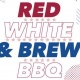 Red, White & Brew BBQ - Celebrate 4th of July Eve!