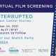 Life Interrupted: Free Virtual Film Screening and Discussion Panel