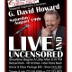 G. David Howard Live and Uncensored