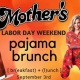 Mother's Presents: Labor Day Pajama Brunch
