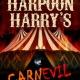 Harpoon Harry's CarnEVIL & Freak Show Halloween Party
