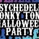 Psychedelic Honky Tonk Halloween Party