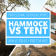 Hammock Camping VS. Traditional Tent Camping — Which is better?!