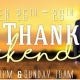 Give Thanks Weekend