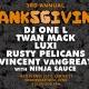 DanksGiving: Rusty Pelicans, Vincent VanGREAT, Luxi & Twan Mack