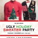 The 3rd Annual Ugly Holiday Sweater Party!