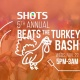 SHOTS 5th Annual Beats the Turkey