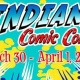 Indiana Comic Con - March 30-April 1, 2018