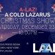 Cold Lazarus Christmas Show - Shawbucks Press Room