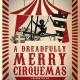 A Dreadfully Merry Cirquemas