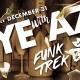 NYE 2018 with AZP, Funk Trek, & BOTH at Vega