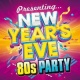 NYE 80's PARTY!