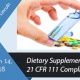 Dietary Supplements CGMPS - 21 CFR 111 Compliance 2018