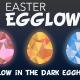 Easter Egglow - A Glow in the Dark Egg Hunt