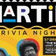 Martin Trivia Night (FREE ENTRY)