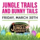 Jungle Trails and Bunny Tails