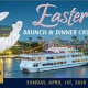 Easter Brunch and Dinner Cruises on April 1, 2018