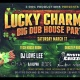 St. Patty's Day Big Dub house party!