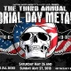 The Third Annual Memorial Day Metalfest