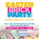 Easter Brick Party